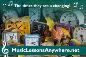 Music Lessons Anywhere daylight saving time change