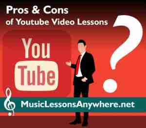 Music Lessons Anywhere - Pros cons Youtube video lessons