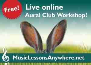 Free live online aural club workshop - Music Lessons Anywhere