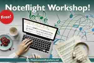 Live online Noteflight Workshop - Music Lessons Anywhere