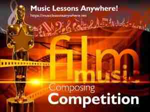 Film music composing competition - Music Lessons Anywhere