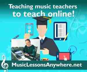 Teaching teachers to teach online - Music Lessons Anywhere