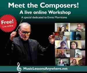 Live online meet the composers Ennio Morricone workshop hosted by Music Lessons Anywhere