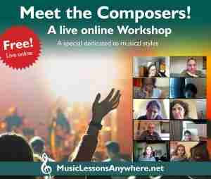 Live online meet the composers Musical Styles workshop with Music Lessons Anywhere