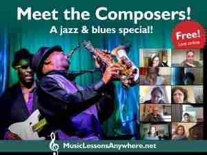 Live online meet jazz and blues composers workshop with Music Lessons Anywhere